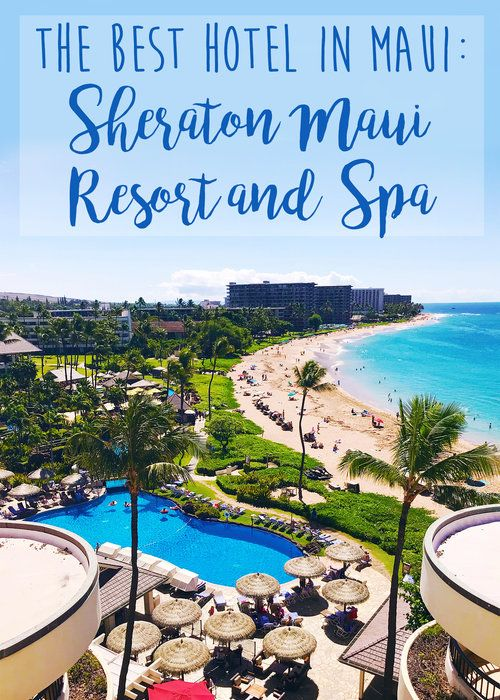 The Best Hotel in Maui, Sheraton Maui Resort, our Favorite Hotel in Maui, where to stay in Maui, Maui Hotel #Maui #sheraton #mauihawaii