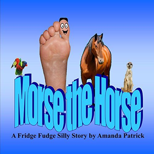Morse the Horse (The Fridge Fudge Silly Stories Collectio... https://www.amazon.ca/dp/B00MWEJVK2/ref=cm_sw_r_pi_dp_x_nXTeyb04S7YJX