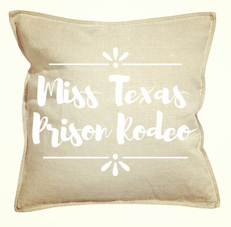 Miss Texas Prison Rodeo | Pillow Case by ComancheMoonRustics.com 🌵#rustic #homedecor #rusticfurniture #texas #rodeo #pillows #bedroom #vintage