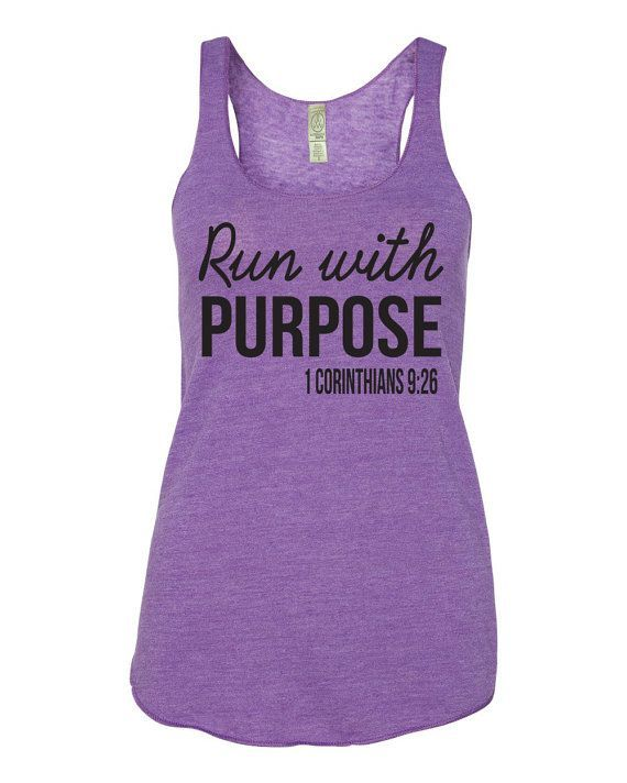 Running Tank Top. Run With Purpose 1 Corinthians 9:26. Christian Clothing. Motivation. Marathon. Running Tank. Running Shirt. by WorkItWear on Etsy, $23.95 http://shop.nanorunner.com