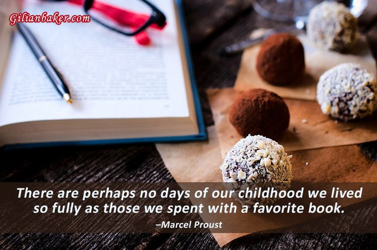 """""""There are perhaps no days of our childhood we lived so fully as those we spent with a favorite book."""" Marcel Proust"""
