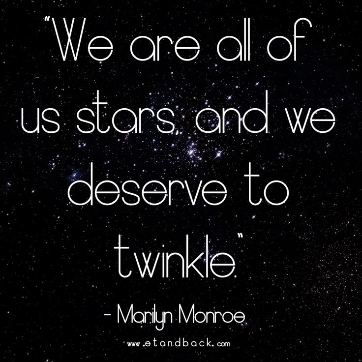 We are all of us stars, and we deserve to twinkle - Marilyn Monroe #starquote #normajean