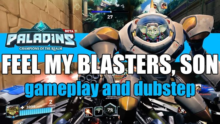Feel my big blasters on dubstep - Paladins Ruckus Gameplay