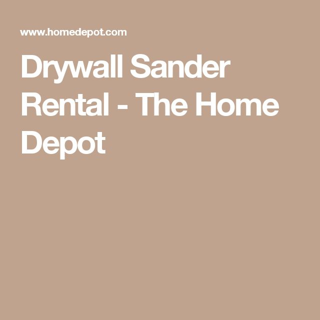 Drywall Sander Rental - The Home Depot