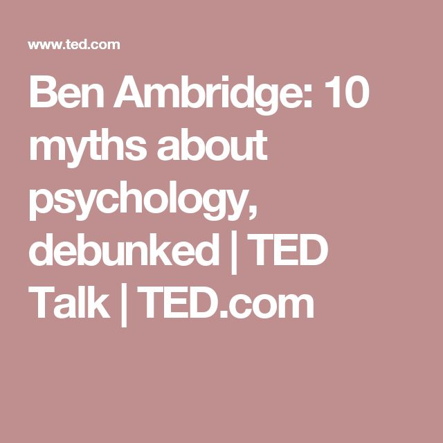 Ben Ambridge: 10 myths about psychology, debunked | TED Talk | TED.com
