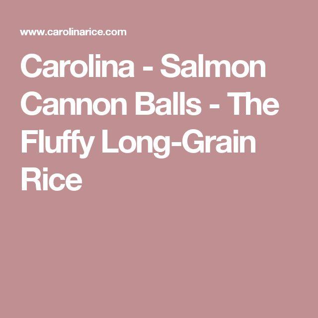 Carolina - Salmon Cannon Balls - The Fluffy Long-Grain Rice