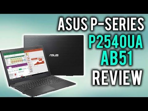 ASUS P Series P2540UA AB51 Laptop Review Best ASUS Laptops
