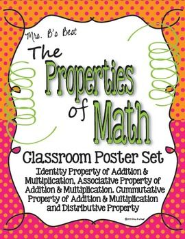 This product contains 7 Properties of Math Classroom Posters:  Associative Property of Multiplication, Associative Property of Addition, Commutative Property of Multiplication, Commutative Property of Addition, Identity Property of Multiplication, Identity Property of Addition and Distributive Property.