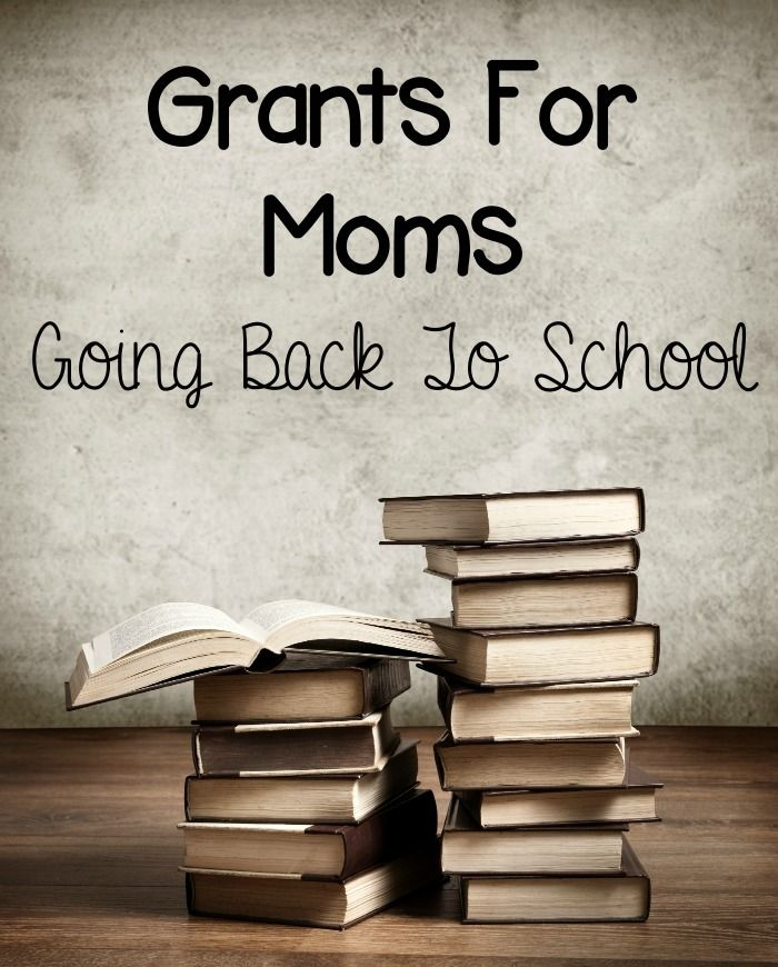 Grants For Moms Going Back To School | OurFamilyWorld.com