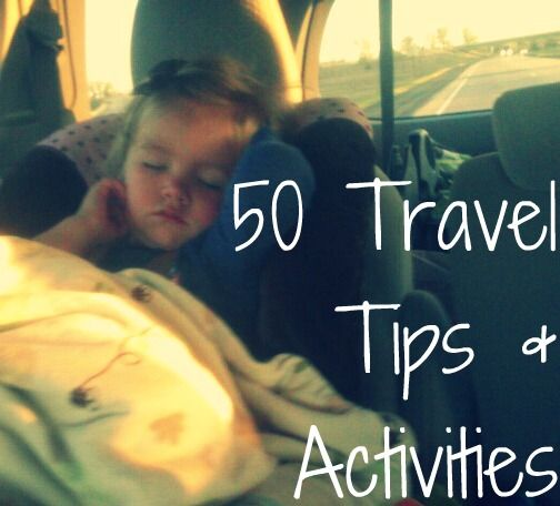 50 Travel Tips  Activities: how to travel with kids, activities, snacks, books and a little something called patience