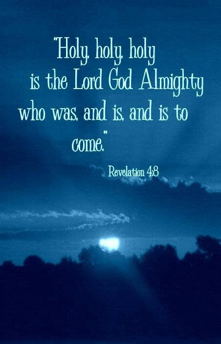 Holy, Holy Holy is the Lord God Almighty!
