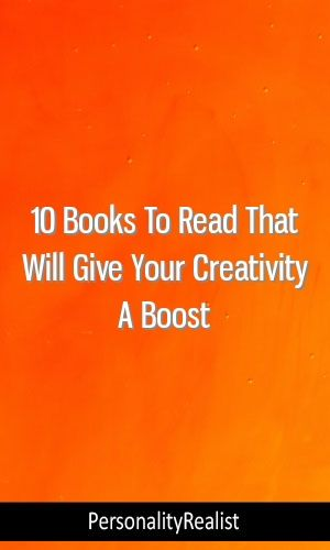 10 Books To Read That Will Give Your Creativity A Boost