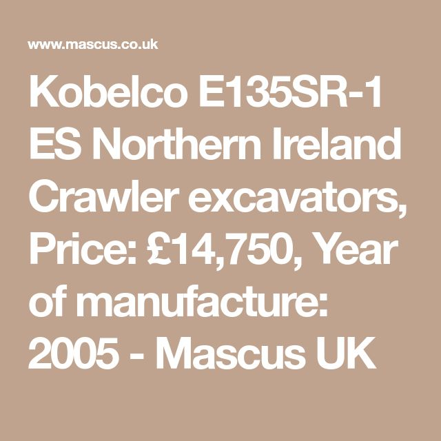 Kobelco E135SR-1 ES Northern Ireland Crawler excavators, Price: £14,750, Year of manufacture: 2005 - Mascus UK