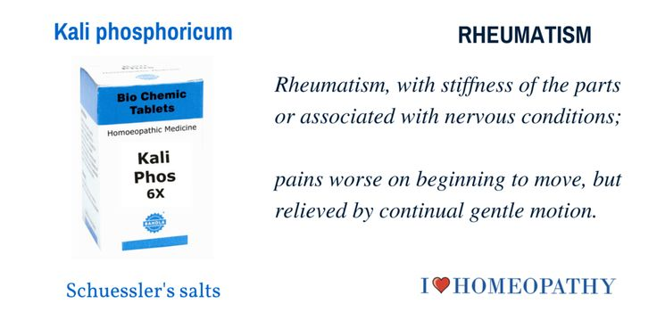 KALI PHOSPHORICUM Acute or chronic rheumatism, with stiffness of the parts or associated with nervous conditions; pains worse on beginning to move, but relieve