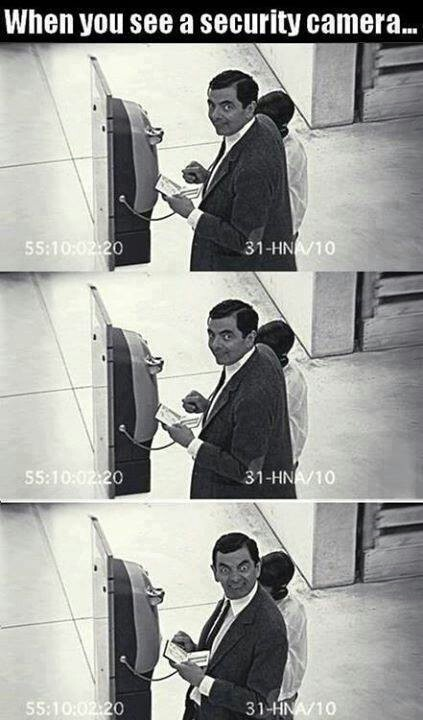 Security cameras via mr. Bean. Literally one of my favorite movies