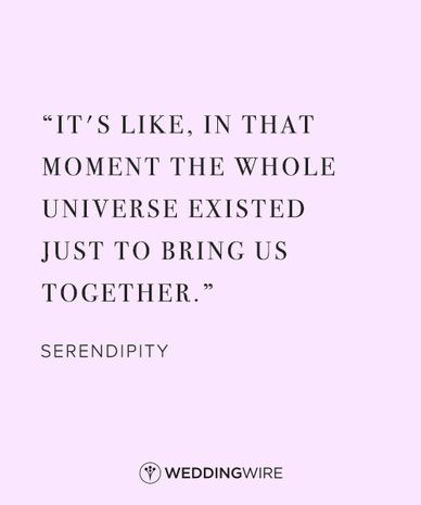 """It's like, in that moment the whole universe existed just to bring us together"" - Serendipity love quote; romantic movie quotes"
