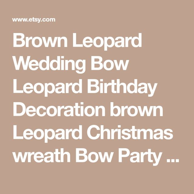Brown Leopard Wedding Bow Leopard Birthday Decoration brown Leopard Christmas wreath Bow Party Gift Bow