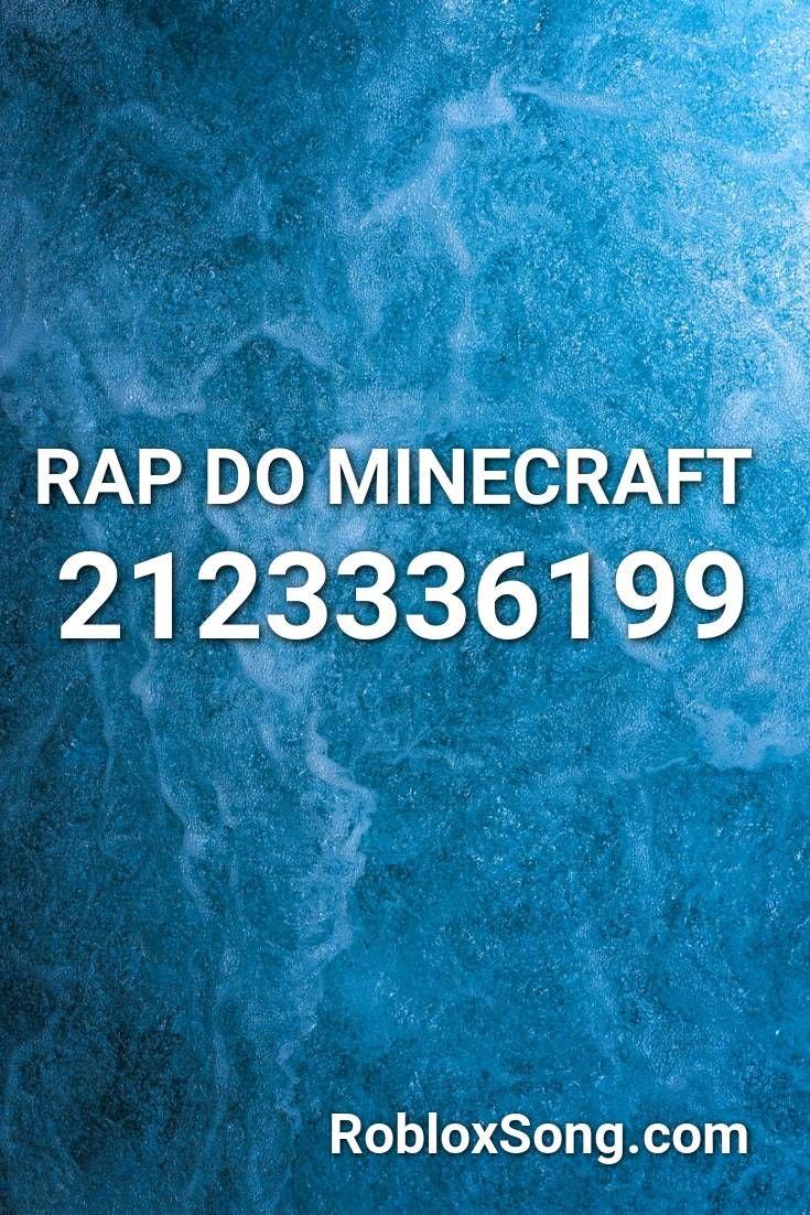 Rap Do Minecraft Roblox Id Roblox Music Codes In 2020 Roblox