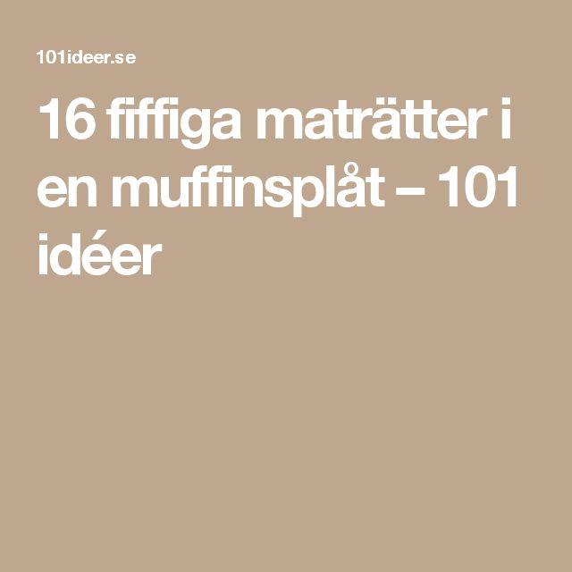 16 fiffiga maträtter i en muffinsplåt – 101 idéer