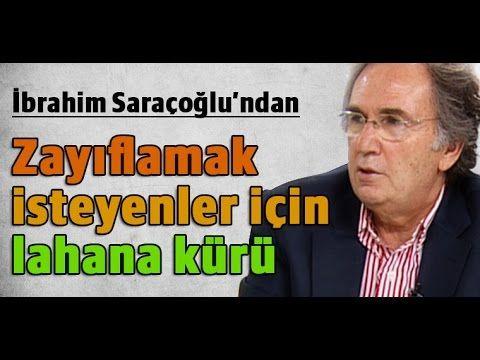 İbrahim Saraçoğlu - Zayıflamak isteyenler için lahana kürü - YouTube