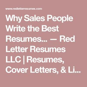 Why Sales People Write the Best Resumes... — Red Letter Resumes LLC | Resumes, Cover Letters, & Linkedin Profile Services