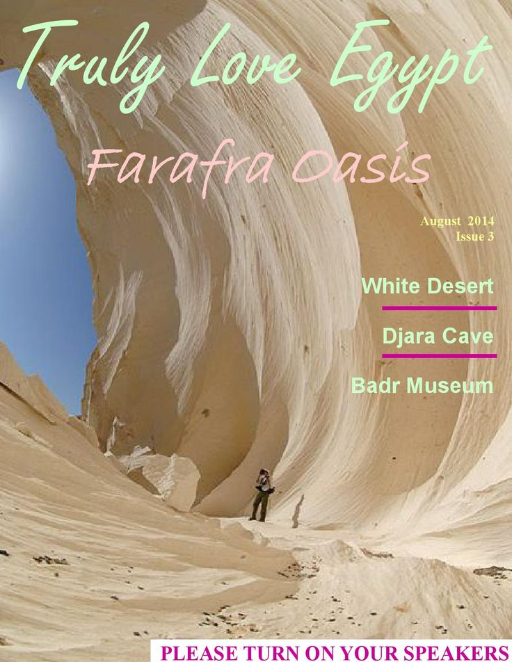 August 2014 issue 3 farafra oasis  Truly Love Egypt Issue 3! Farafra Oasis; the jewel in the desert!