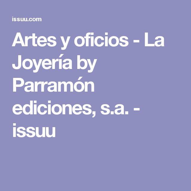Artes y oficios - La Joyería by Parramón ediciones, s.a. - issuu