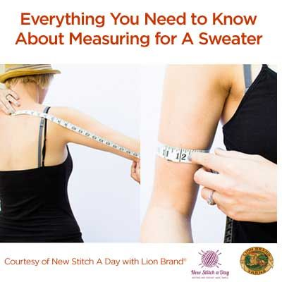 Everything You Wanted To Know About Measuring For a Sweater, plus A Free Sweater Planning Guide! From the Lion Brand Blog, content provided by New Stitch A Day blog.