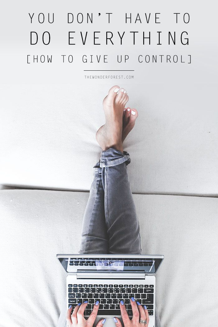 How To Give Up Control: You Don't Have To Do Everything! | Wonder Forest: Design Your Life.