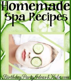 Homemade Spa Recipes for kids - easy, fun and inexpensive facial masks, scrubs and more!   Let's get the party started -  Birthdaypartyideas4kids.com