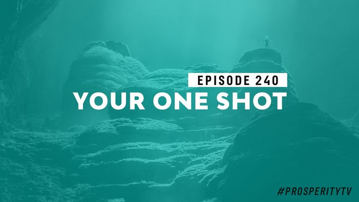Your One Shot | Ep. 240