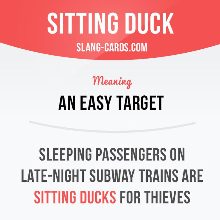 """""""Sitting duck"""" means an easy target. Example: Sleeping passengers on late-night subway trains are sitting ducks for thieves. Get our apps for learning English: learzing.com"""
