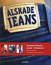 Älskade jeans : Jeansens historia synad i sömmarna (inbunden)