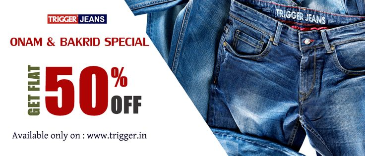Branded trigger jeans present  Festive special  Available only on : www.trigger.in  For assistance call : 9095784700