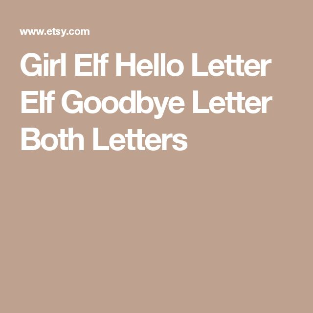 Girl Elf Hello Letter Elf Goodbye Letter Both Letters