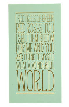 I see trees of green red roses too I see them bloom for me and you And I think to myself what a wonderful world louis armstrong song lyrics quote inspirational wooden wall art box sign great gift for mom grandmother grandma mothers day green girfriend wife