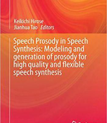 Speech Prosody In Speech Synthesis: Modeling And Generation Of Prosody For High Quality And Flexible Speech Synthesis PDF