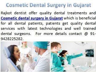 Available best dental implants and cosmetic dental surgery in Gujarat. http://www.rajkotdentist.com/Cosmetic_Dentistry.htm