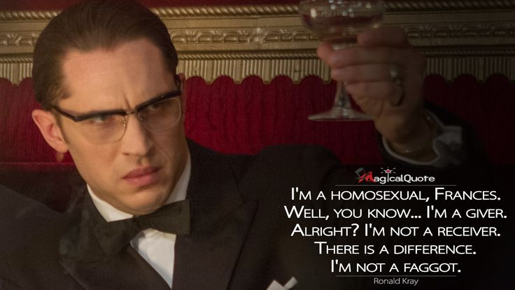 #RonaldKray: I'm a homosexual, Frances. Well, you know… I ...