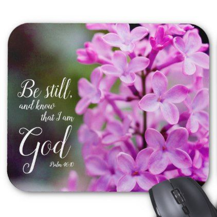 Be Still Psalm 46:10 Purple Lilac Flowers Mouse Pad - floral style flower flowers stylish diy personalize