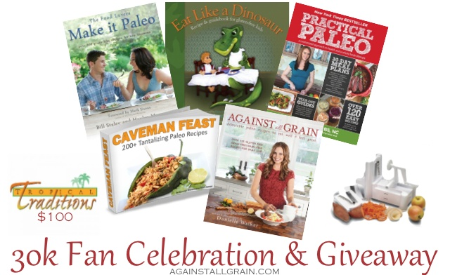 » 30,000 Celebration Giveaway! Against All Grain – Award Winning Gluten Free Paleo Recipes to Eat Well & Feel Great