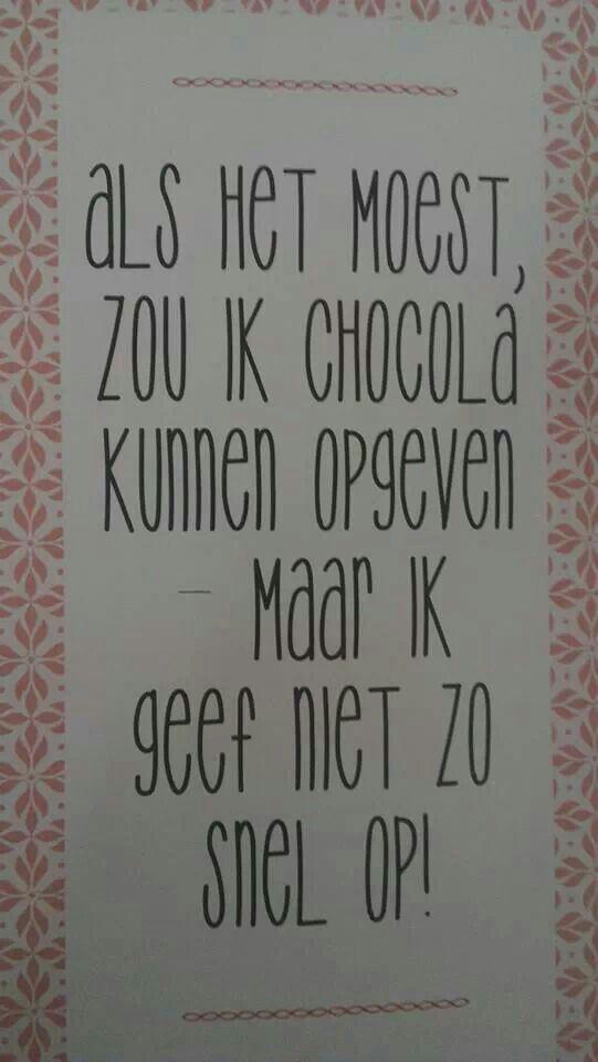 Chocolade...