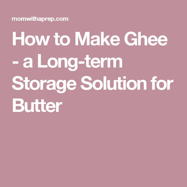 How to Make Ghee - a Long-term Storage Solution for Butter