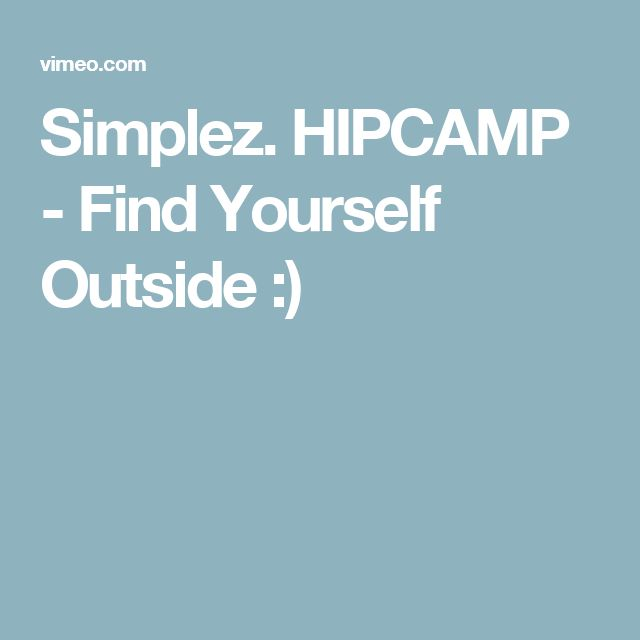 Simplez. HIPCAMP - Find Yourself Outside :)