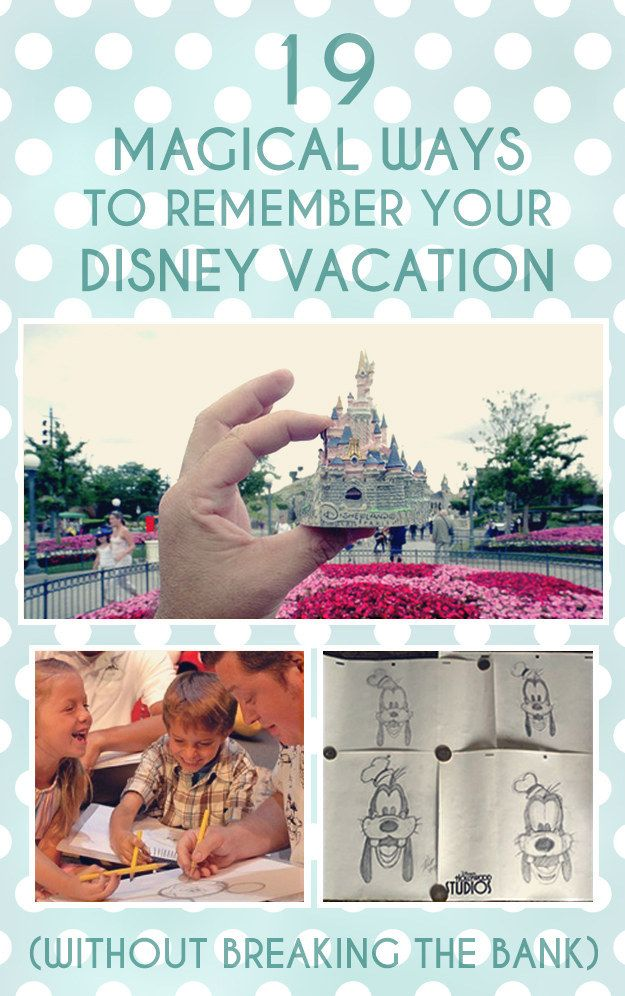 19 Magical Ways To Remember Your Disney Vacation #disney