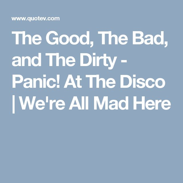 The Good, The Bad, and The Dirty - Panic! At The Disco | We're All Mad Here