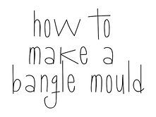 How to make a bangle mould. This step by step guide will show you how to make a simple open silicone mould.   Once you have made your mould, go and check out my e-book on epoxy resin jewellery to learn all about making your own resin jewellery including how to cast bangles.   You can find my e-books at:  http:www.sylvianevistic.com.au  http:www.schmookville.blogspot.com.au  So what are you waiting for, go and create!