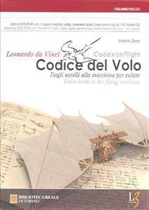 II Codice del Volo è uno dei manoscritti più completi e organici di tutta l'opera di Leonardo. Compilato intorno al 1505, presenta uno studio metodico sul volo degli uccelli. Nei fogli che lo compongono si incontrano differenti approcci: dalle analisi puramente teorìche e sperimentali, all'osservazione diretta degli uccelli in volo.