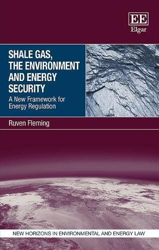 Shale Gas, the Environment, and Energy Security (E-BOOK)  REQUEST/SOLICITAR: https://www.elgaronline.com/view/9781786433169/9781786433169.xml
