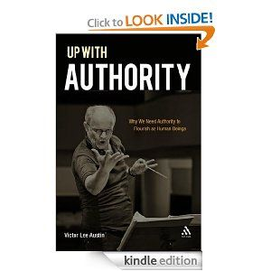 Up with Authority: Why We Need Authority to Flourish as Human Beings by Victor Lee Austin. $21.93. Author: Victor Lee Austin. 192 pages. Publisher: T Clark; 1 edition (August 1, 2010). A very topical contribution to the question of whether authority is needed and what it is good for.                            Show more                               Show less
